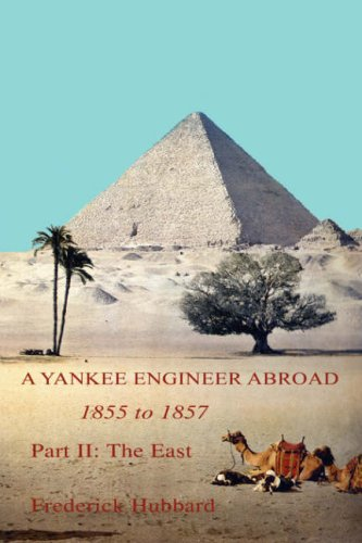 A Yankee Engineer Abroad: The East: Part II: The East