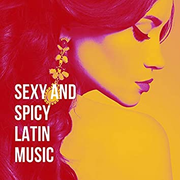 Sexy and Spicy Latin Music