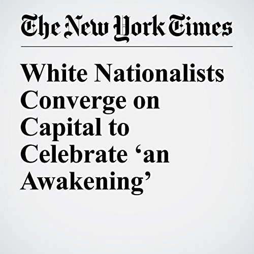 White Nationalists Converge on Capital to Celebrate 'an Awakening' audiobook cover art