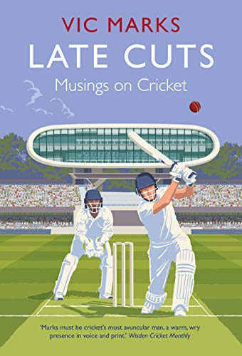 Late Cuts: Musings on cricket (English Edition)