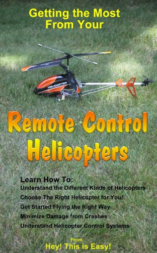 Remote Control Helicopters (Hey! This is Easy! Book 10)