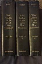 Word Studies in the Greek New Testament (3 Volumes)