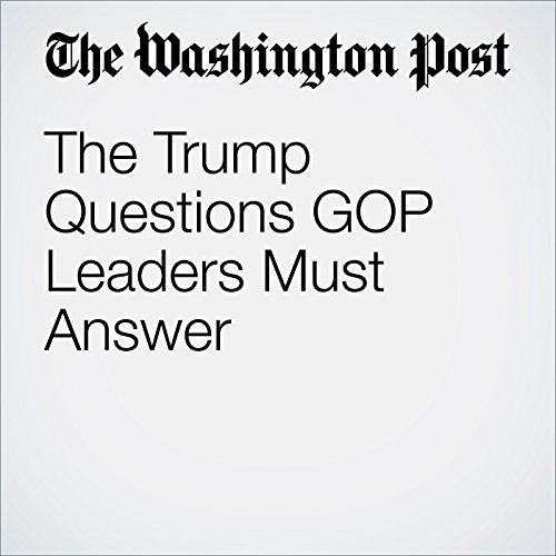 The Trump Questions GOP Leaders Must Answer audiobook cover art