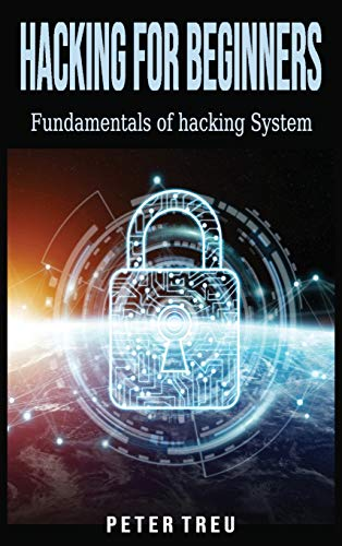 Hacking for Beginners: Fundamentals of hacking System