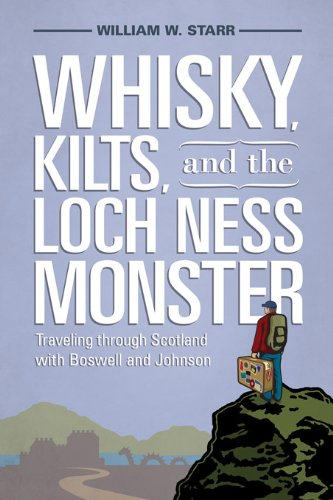 Whisky, Kilts, and the Loch Ness Monster: Traveling through Scotland with Boswell and Johnson (English Edition)