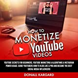 How to Monetize YouTube Videos: Youtube secrets for beginners, Youtube marketing & algorithms & Instagram power usage. Guide YouTubers How to Vlog Like a Pro and Become the Best social media Influencers