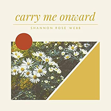 Carry Me Onward