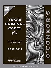 O'Connor's Texas Criminal Codes Plus 2013-2014