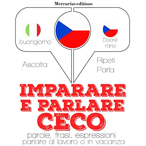 Imparare e parlare Ceco audiobook cover art
