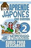 Momotaro, el Niño Melocotón: APRENDE JAPONÉS CON CUENTOS: 2 (Colección de Libros Japoneses)