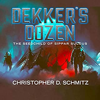 The Seed Child of Sippar Sulcus     Dekker's Dozen (The Armageddon Seed Cycle), Book 4              By:                                                                                                                                 Christopher D. Schmitz                               Narrated by:                                                                                                                                 Christopher D. Schmitz                      Length: 3 hrs and 1 min     Not rated yet     Overall 0.0