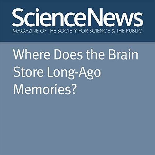 Where Does the Brain Store Long-Ago Memories? audiobook cover art