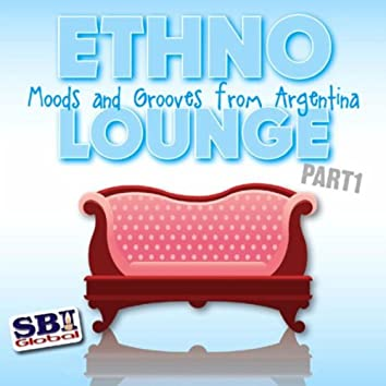 Ethno Lounge ..... From Argentina - Part 1