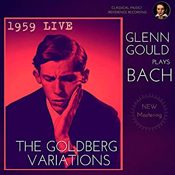 Glenn Gould plays Bach: The Goldberg Variations, BWV 988 (1959 Live)