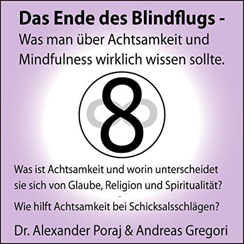 Was ist Achtsamkeit und worin unterscheidet sie sich von Glaube, Religion und Spiritualität? (Das Ende des Blindfluges 2) Titelbild