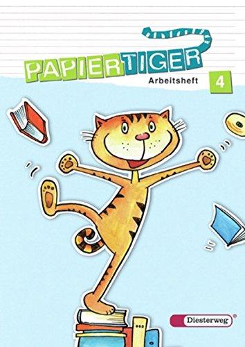 Papiertiger. Sprachlesebuch: PAPIERTIGER - Ausgabe 2006: Arbeitsheft 4 (PAPIERTIGER 2 - 4, Band 21)