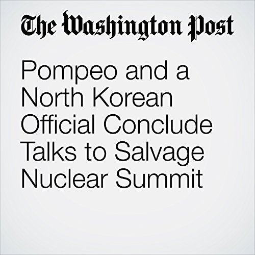 Pompeo and a North Korean Official Conclude Talks to Salvage Nuclear Summit copertina