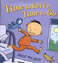 Time to Get Up, Time to Go by David Milgrim (2006-04-17)