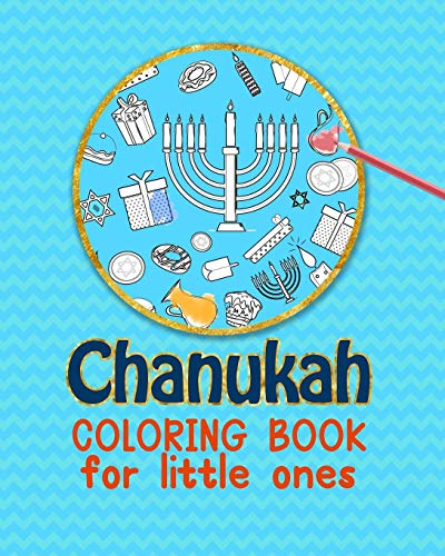 Chanukah Coloring Book For Little Ones: Coloring and activites for ages 3-7, large format 20x25 cm soft cover, one sided pages