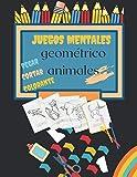juegos mentales animales geométricos: Libro de colorear, 30 animales geométricos asombrosos !! Pages Fácil, GRANDE, GIGANTE Simple para colorear y ... (Paint by Sticker) para niños (niños y niñas)