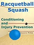 Racquetball and Squash: Conditio...