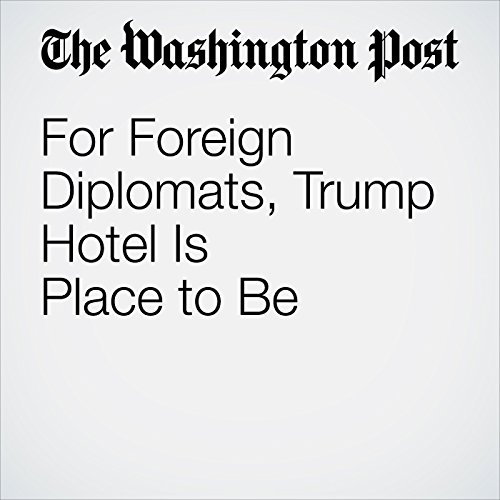 For Foreign Diplomats, Trump Hotel Is Place to Be audiobook cover art