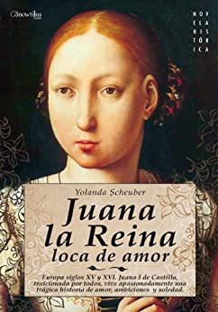 Book's Cover of Juana la Reina, loca de amor Versión Kindle