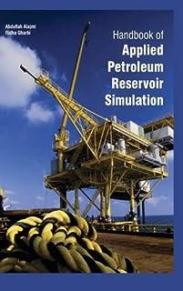 Handbook of Applied Petroleum Reservoir Simulation