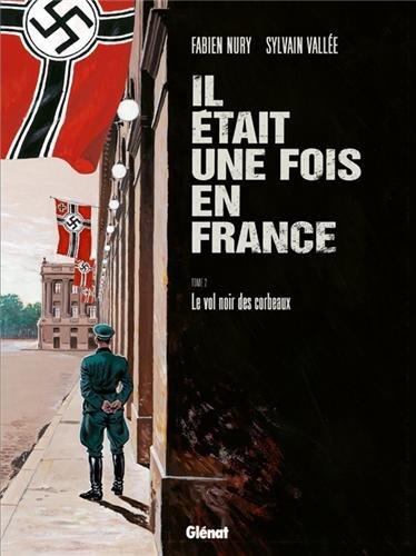 Il était une fois en France - Tome 02: Le vol noir des corbeaux