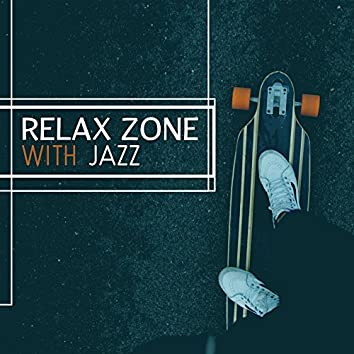 Relax Zone with Jazz - Rest with Sound of Instruments, Wonderful Sound of Music, Melody Mute and Jazz, Feel Like in Paradise