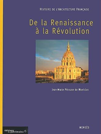 Histoire de larchitecture française : De la Renaissance à la Révolution: 2
