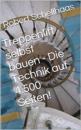 Treppenlift selbst bauen - Die Technik auf 4.500 Seiten!