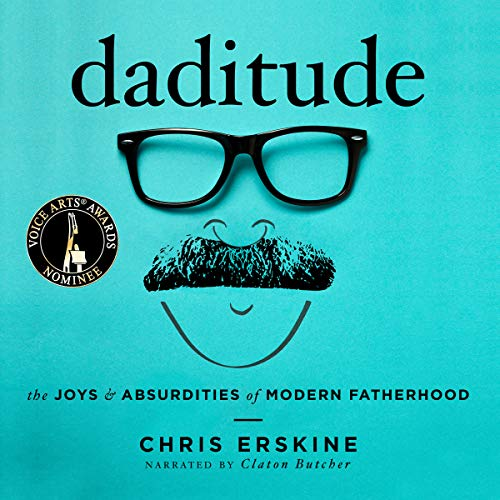 Daditude: The Joys & Absurdities of Modern Fatherhood audiobook cover art