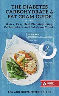 The Diabetes Carbohydrate & Fat Gram Guide: Quick, Easy Meal Planning Using Carbohydrate and Fat Gram Counts