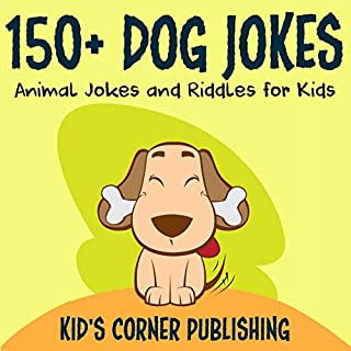 150+ Dog Jokes: Animal Jokes and Riddles for Kids cover art