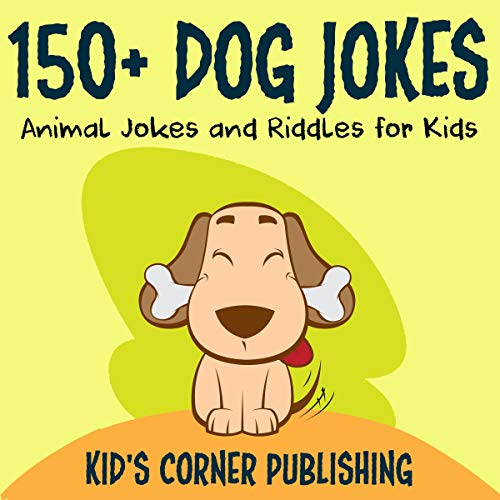 150+ Dog Jokes: Animal Jokes and Riddles for Kids cover art
