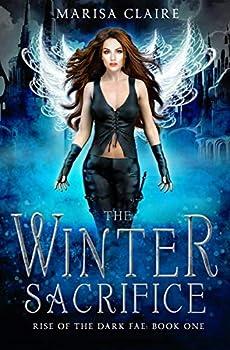 The Winter Sacrifice  Rise of the Dark Fae Book 1  Veiled World