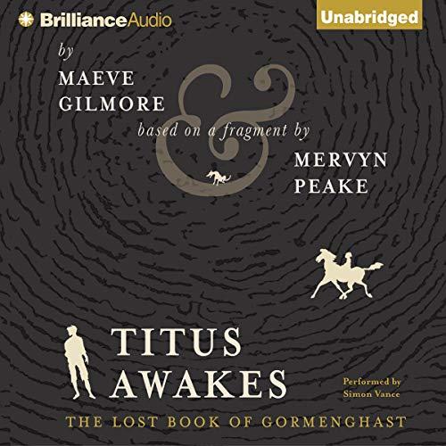 Titus Awakes Audiobook By Maeve Gilmore, Mervyn Peake cover art