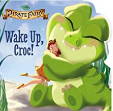 Disney Fairies: The Pirate Fairy: Wake Up, Croc!