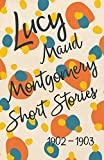 Lucy Maud Montgomery Short Stories, 1902 to 1903 - L. M. Montgomery