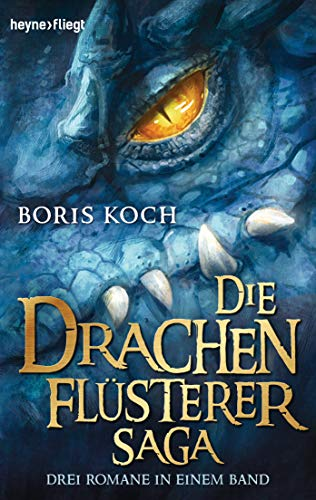 Die Drachenflüsterer-Saga: Drei Romane in einem Band