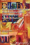 Gabrielsson, J: Pharmacokinetic and Pharmacodynamic Data Ana: Concepts and Applications, Second Edition - Johan Gabrielsson