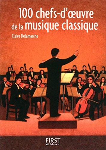 Petit Livre De 100 Chefs D Oeuvre De La Musique Classique Le Petit Livre Ebook Delamarche Claire Amazon Fr