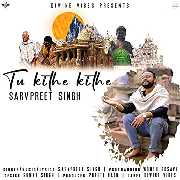 Tu Kithe Kithe - Single