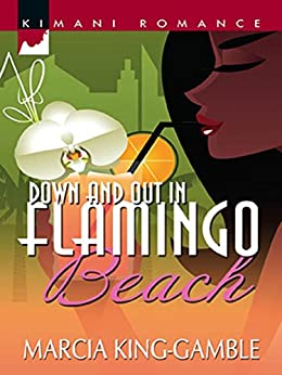 Down And Out In Flamingo Beach by [Marcia King-Gamble]