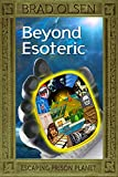 Beyond Esoteric: Escaping Prison Planet (3) (The Esoteric Series)