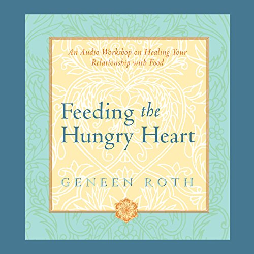 Feeding the Hungry Heart audiobook cover art