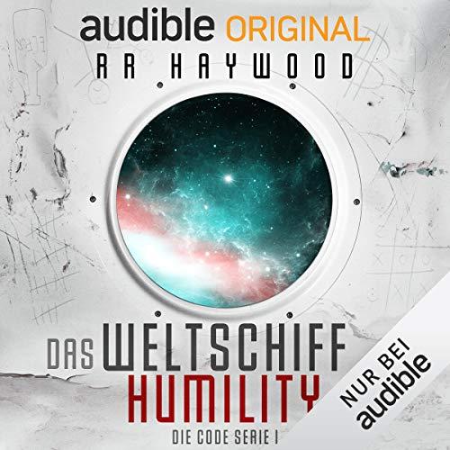 Weltschiff Humility: Die Code-Trilogie 1