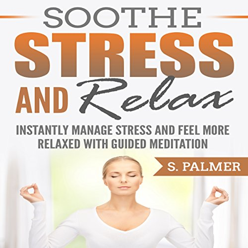 Soothe Stress and Relax audiobook cover art