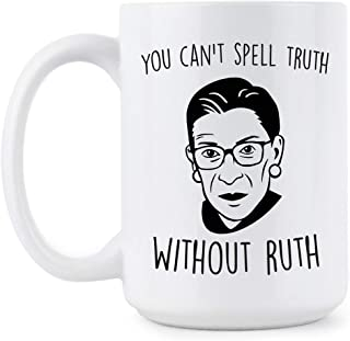 You Cant Spell Truth Without Ruth Mug Ruth Bader Ginsburg Cup RBG Mug